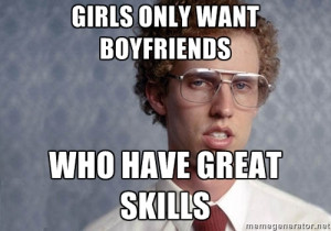 Napoleon Dynamite : You know, like nunchuku skills, bow hunting skills ...