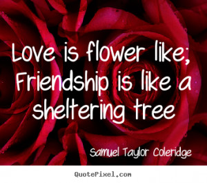 Create graphic picture quotes about love - Love is flower like ...