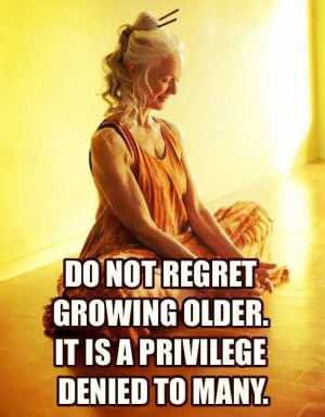 getting older isnt a bad thing-