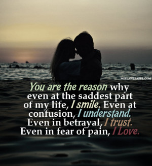 You Are The Reason Why Even At The Saddest Part Of My Life, I Smile