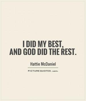 Best Quotes God Quotes Hattie McDaniel Quotes
