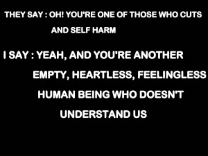Cutting Yourself Quotes And Sayings Self harm quotes, understand