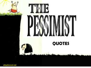 Pessimist Vs Optimist Quotes