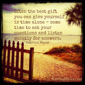 Often the best gift you can give yourself is time alone - some time to ...