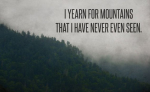 Photography Wall, Heart Yearning, Mountain Yearning, Quotes Typography ...