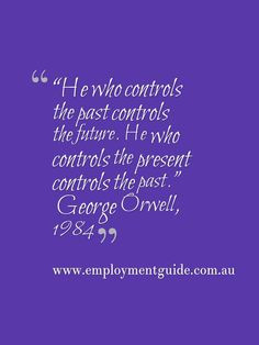 Great quote rom 1984, by George Orwell.
