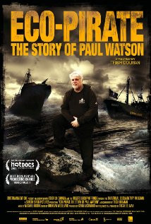 Eco-Pirate: The Story of Paul Watson (2011) Poster
