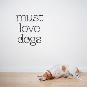statement that should be in every dog owner s home must love dogs