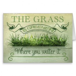 Grass is Greener Quote Greeting Card