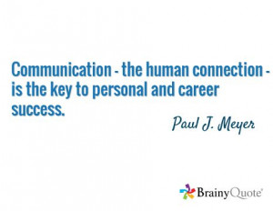 ... - is the key to personal and career success. / Paul J. Meyer