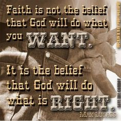 motivational cowboy quotes | Faith- If you,then, though you are evil ...