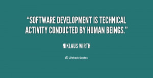 Software development is technical activity conducted by human beings ...