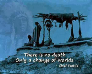 Native American Quotes On Death Native american quote: