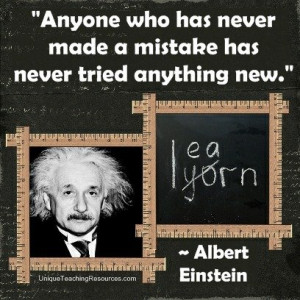 Famous Einstein Quotes - Anyone who has never made a mistake has never ...