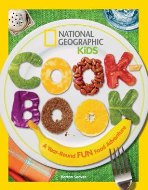 "Start by marking ""National Geographic Kids Cookbook: A Year-Round ..."