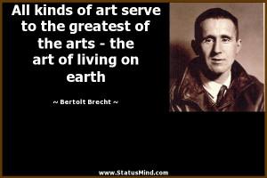 the art of living on earth bertolt brecht quotes statusmind