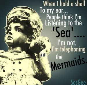 Mermaid Quotes And Sayings Seashells and mermaids #quote