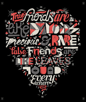 True friends are like diamonds precious and rare, False friends are ...