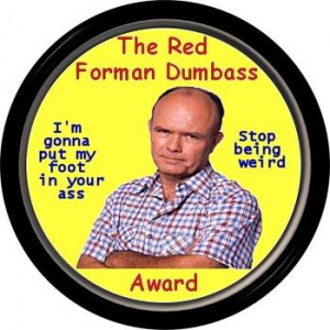 The Official Red Foreman Foot-In-Ass Thread + Contest!