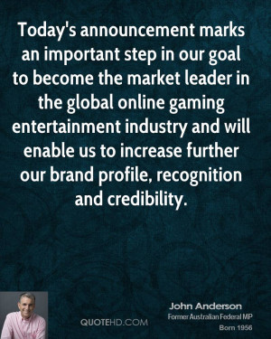 ... us to increase further our brand profile, recognition and credibility