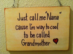 Hand Painted, Letter, Funny Nana saying, Humor sign, Grandma Gift