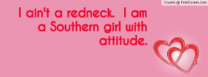 ain't a redneck. i am a southern girl with attitude. , Pictures