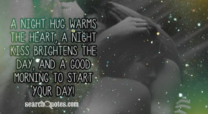 night hug warms the heart, a night kiss brightens the day, and a ...