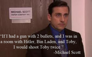 Michael Scott's expressed hatred toward Toby