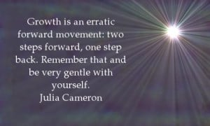 Growth is an erratic forward movement: two steps forward, one step ...