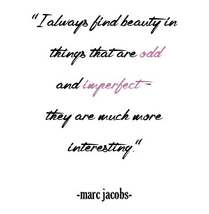 Inspiration inspiration , marc jacobs , quote of the week , quotes