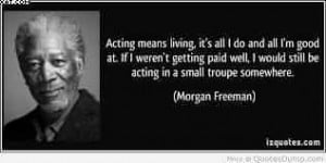 More Quotes Pictures Under: Acting Quotes