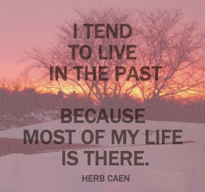 live in the past