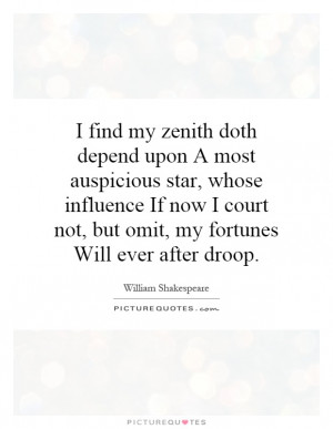 find my zenith doth depend upon A most auspicious star, whose ...