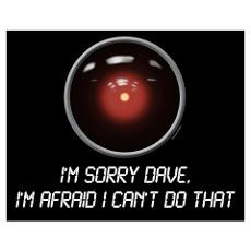 2001: Space Odyssey - HAL: Sorry Poster