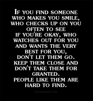 someone who makes you smile, who checks up on you often to see if you ...