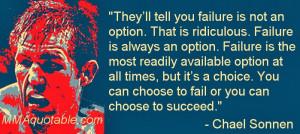 Chael Sonnen Quotes Failure Chael sonnen: failure and