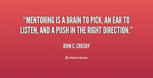 quote John C Crosby mentoring is a brain to pick an 76436
