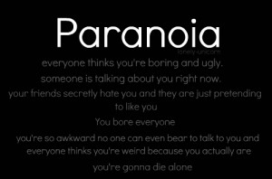 ... depressed sad anxiety typo Paranoid insecure relatable paranoia i d k