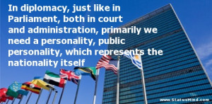 diplomacy, just like in Parliament, both in court and administration ...
