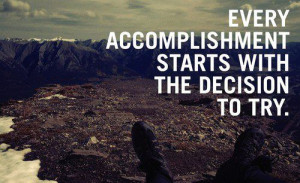 starts with the decision to try.