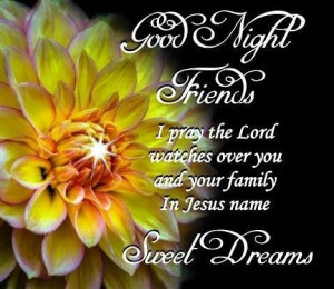 GOOD NIGHT. May God bless all of my dear friends with a peaceful and ...