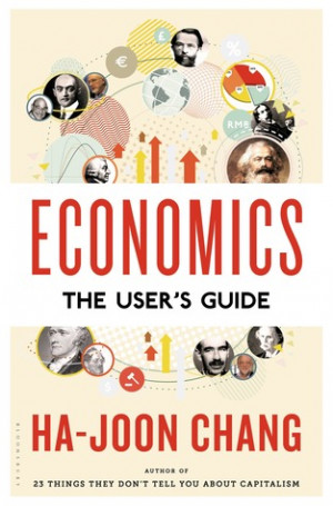 "Start by marking ""Economics: The User's Guide"" as Want to Read:"