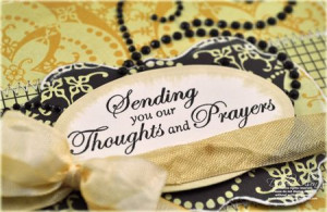 """Sending You Our Thoughts And Prayers """" ~ Sympathy Quote"""