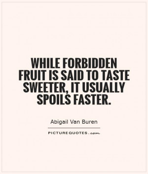 Fruit Quotes Abigail Van Buren Quotes