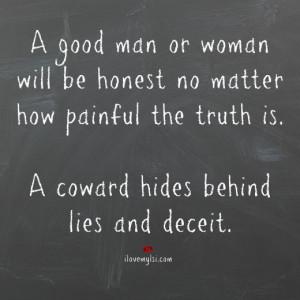 coward hides behind lies and deceit