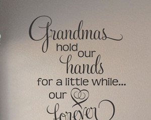 Slap-Art™ Grandmas hold our hands f or a little while... Wall Art ...