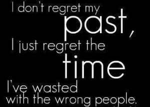 Don't regret your past