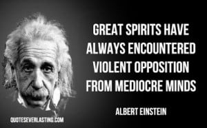 Each quote Einstein made had a deep meaning and perpetuity and on this ...