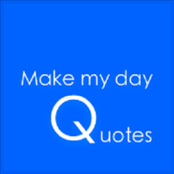 Make My Day Quotes