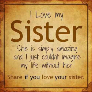 sister # sis # sissy # remember i love my sister she is simply ...